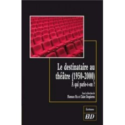Le destinataire au théâtre (1950-2000) À qui parle-t-on ?