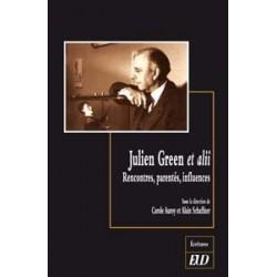 Julien Green et alii Rencontres, parentés, influences