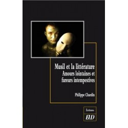 Musil et la littérature Amours lointaines et fureurs intempestives