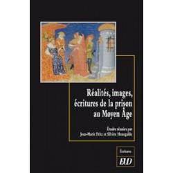 Réalités, images, écritures de la prison au Moyen Âge