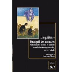 L'inquiétante étrangeté des monstres Monstruosité, altérité et identité dans la littérature française (XIXe-XXe siècle)