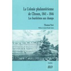 La colonie phalanstérienne de Cîteaux, 1841-1846 Les fouriéristes aux champs