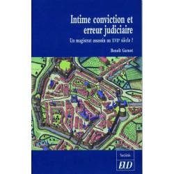 Intime conviction et erreur judiciaire Un magistrat assassin au XVIIe siècle ?
