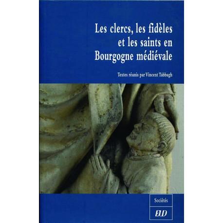 Les clercs, les fidèles et les saints en Bourgogne médiévale