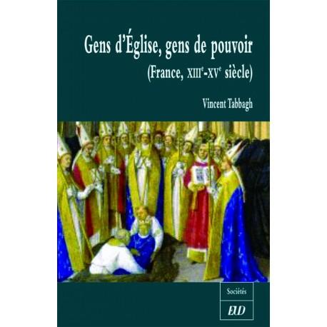 Gens d'Église, gens de pouvoir France, XIII-Xve siècle