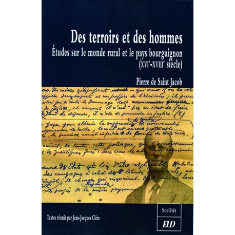 Des terroirs et des hommes Études sur le monde rural et le pays bourguignon (XVI-XVIIIe siècle) Pierre de Saint Jacob