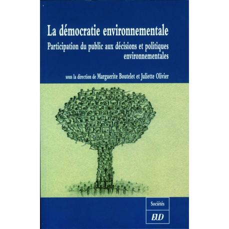 La démocratie environnementale Participation du public aux décisions et politiques environnementales