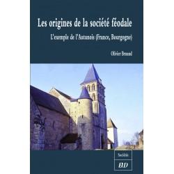 Les origines de la société féodale L'exemple de l'Autunois (France, Bourgogne)