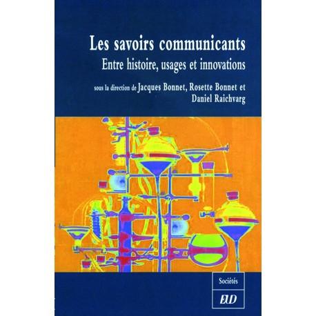 Les savoirs communicants Entre histoire, usages et innovations