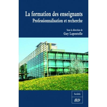 La formation des enseignants Professionnalisation et recherche