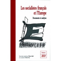 Les socialistes français et l'Europe, 1945-2000 Documents et analyses