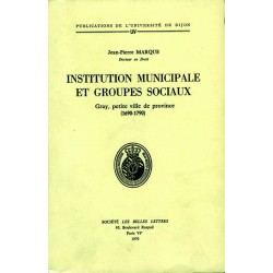 Institution municipale et groupes sociaux Gray, petite ville de province (1690 – 1790)
