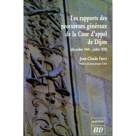 Les Rapports des procureurs généraux de la Cour d'appel de Dijon (décembre 1849-juillet 1870)