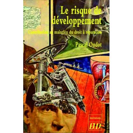Le Risque de développement Contribution au maintien du droit à réparation