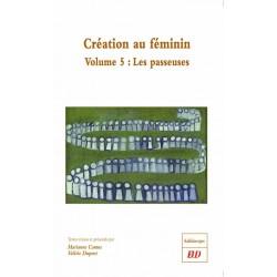 Création au féminin, volume 5Les passeuses