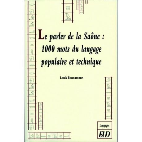 Le Parler de la Saône 1000 mots du langage populaire et technique