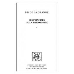 Les principes de la philosophie, contre les nouveaux philosophesTome 1 : Traité des qualités