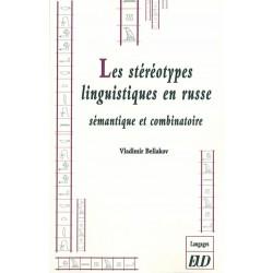 Les stéréotypes linguistiques en russe : sémantique et combinatoire