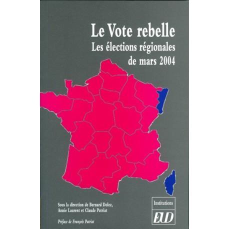 Le Vote rebelleLes éléctions régionales de mars 2004