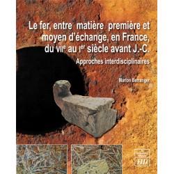 Le fer, entre matière première et moyen d'échange, en France du VIIe au Ier siècle avant J.-C.