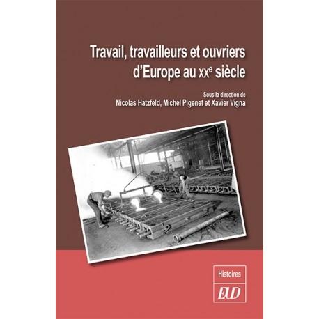 Travail, travailleurs et ouvriers d'Europe au XXe siècle