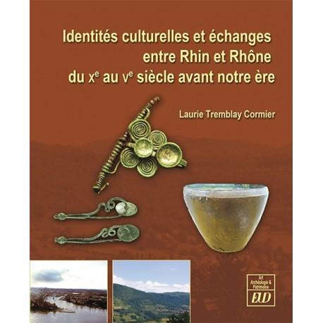 Identités culturelles et échanges entre Rhin et Rhône du Xe au Ve siècle avant notre ère