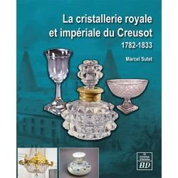 La cristallerie royale et impériale du Creusot