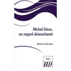 Michel Déon, un regard désenchanté