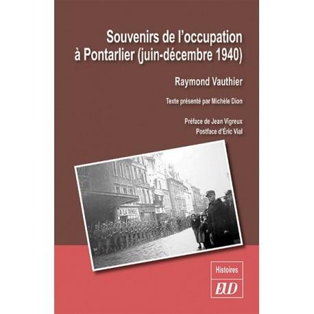 Souvenirs de l'occupation à Pontarlier (juin-décembre 1940)