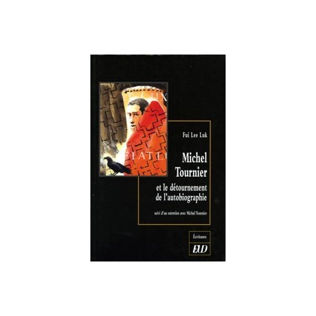 Michel Tournier et le détournement de l'autobiographie La tentation de Saint-Michel