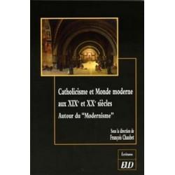 Catholicisme et monde moderne Autour de la crise moderniste