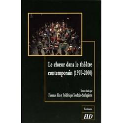 Le chœur dans le théâtre contemporain (1970-2000)