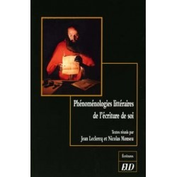 Phénoménologies littéraires de l'écriture de soi