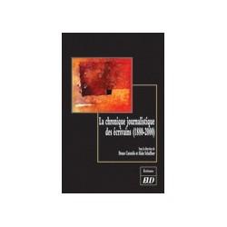 La chronique journalistique des écrivains (1880-2000)