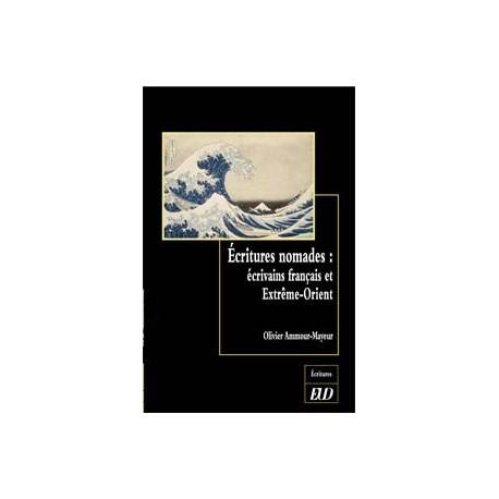 Ecritures nomades, écrivains français et Extrême-Orient