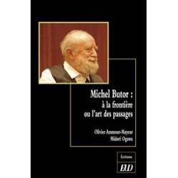 Michel Butor À la frontière ou l'art des passages