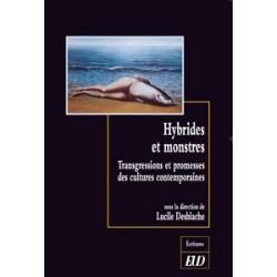 Hybrides et monstres Transgressions et promesses des cultures contemporaines