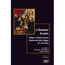 La Renaissance des genres Pratiques et théories des genres littéraires entre Italie et Espagne (XV-XVIIe siècles)