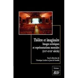Théâtre et imaginaire Images scéniques et représentations mentales (XVI-XVIIIe siècles)
