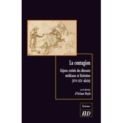 La contagion Enjeux croisés des discours médicaux et littéraires (XVIe-XIXe siècle)