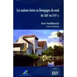 Les Maisons fortes en Bourgogne du nord du XIIIe au XVIe siècle