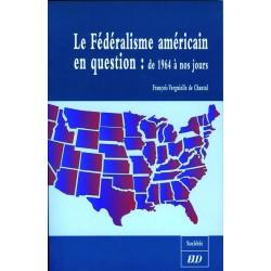 Le Fédéralisme américain en question de 1964 à nos jours