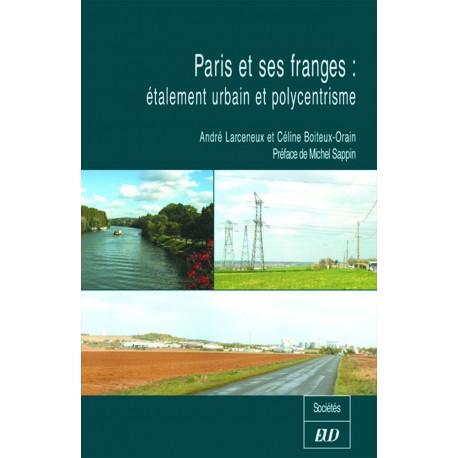 Paris et ses franges Étalement urbain et polycentrisme
