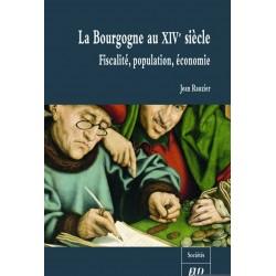 La Bourgogne au XIVe siècle Fiscalité, population, économie