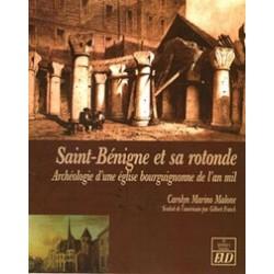 Saint Bénigne et sa rotondeArchéologie d'une église bourguignonne de l'an mil