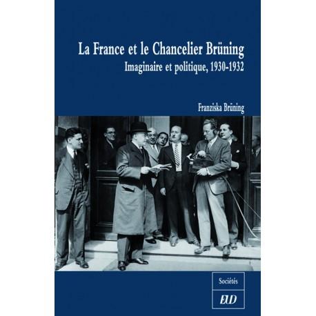 La France et le Chancelier Brüning Imaginaire et politique, 1930-1932
