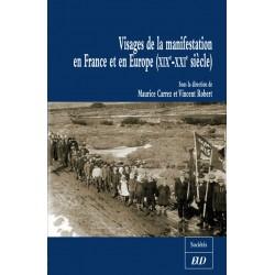 Visages de la manifestation en France et en Europe XIX-XXIe siècles