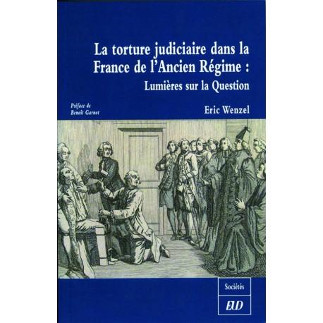La torture judiciaire dans la France de l'Ancien Régime Lumières sur la question