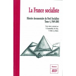 La France socialiste Histoire documentaire du Parti Socialiste, volume 4 (1969-2005)