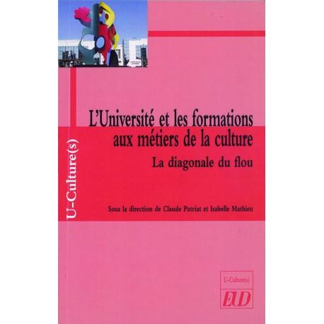 L'Université et les formations aux métiers de la culture La diagonale du flou